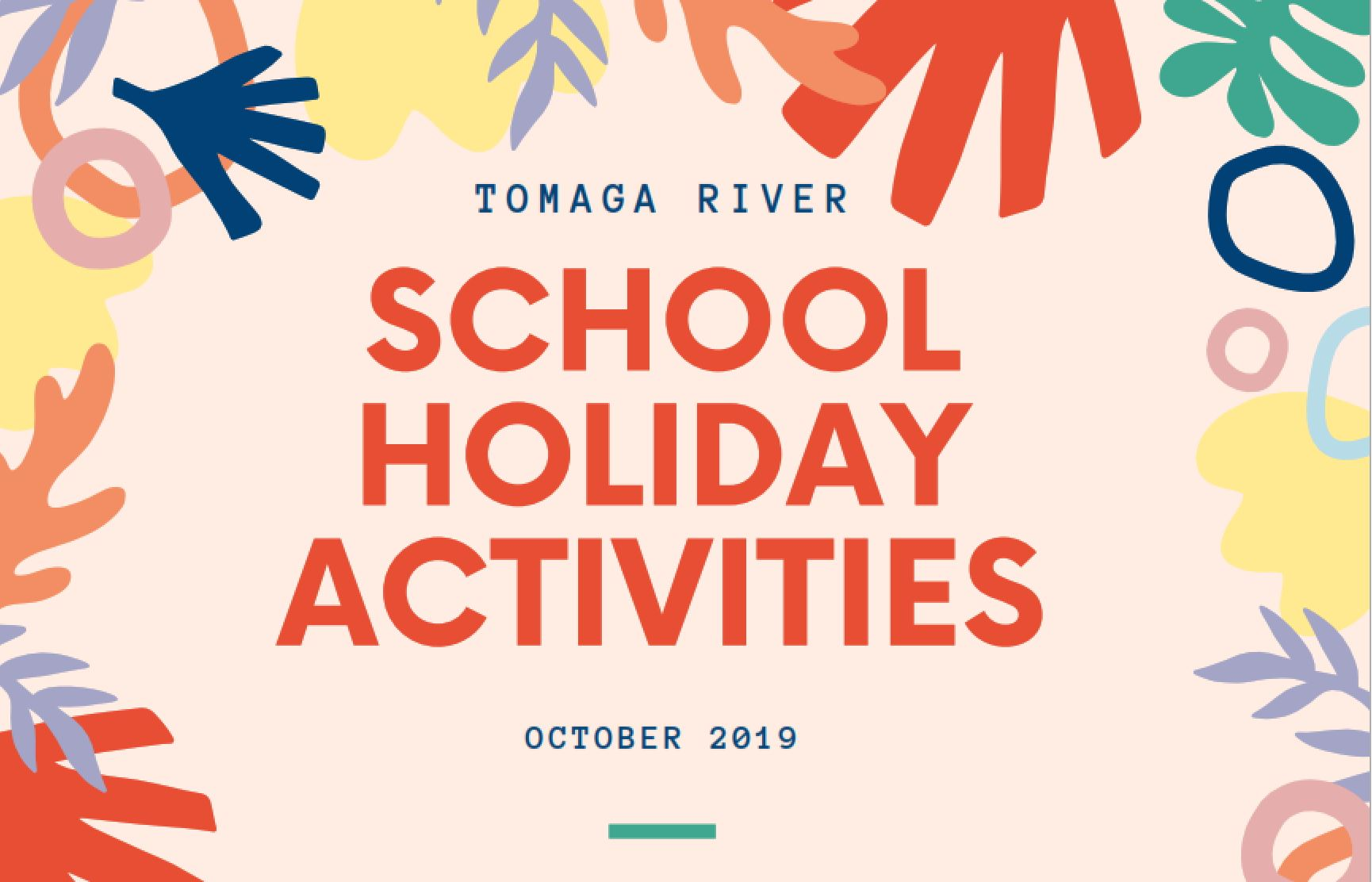 What's On at Tomaga River in October – SCHOOL HOLIDAYS EDITION