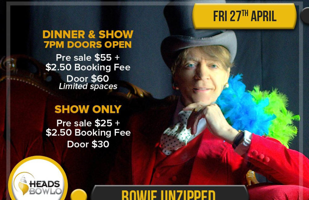 BOWIE UNZIPPED at the BOWLO!